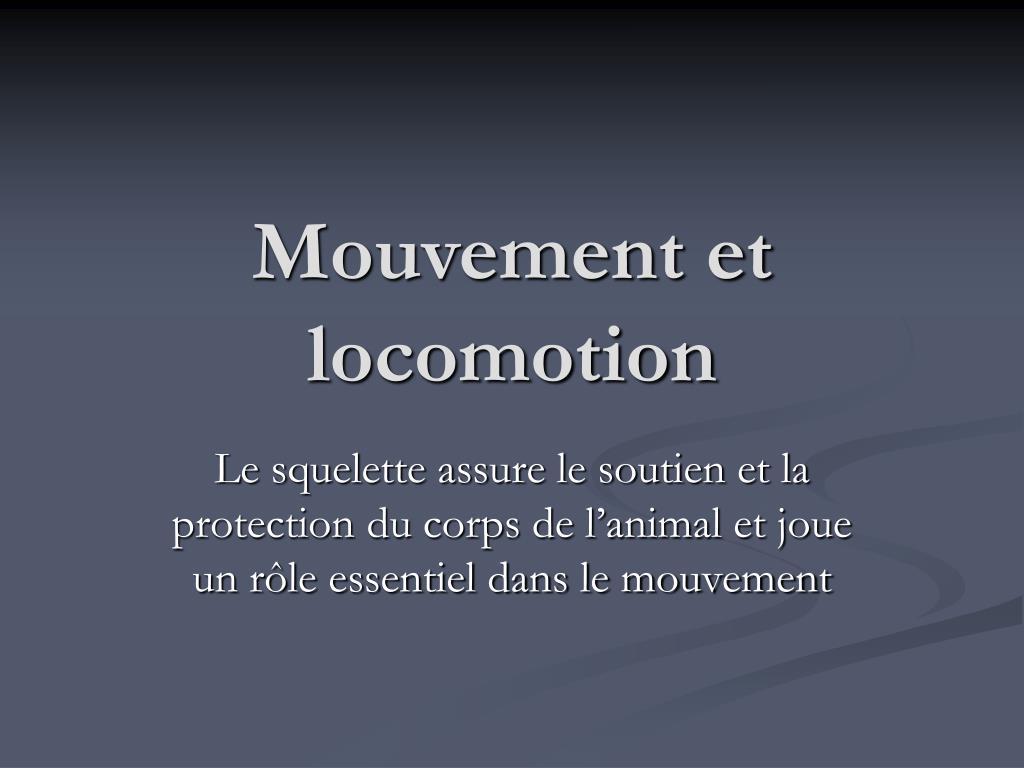 mouvement et locomotion l.