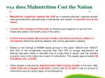 what does malnutrition cost the nation