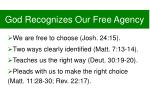 god recognizes our free agency