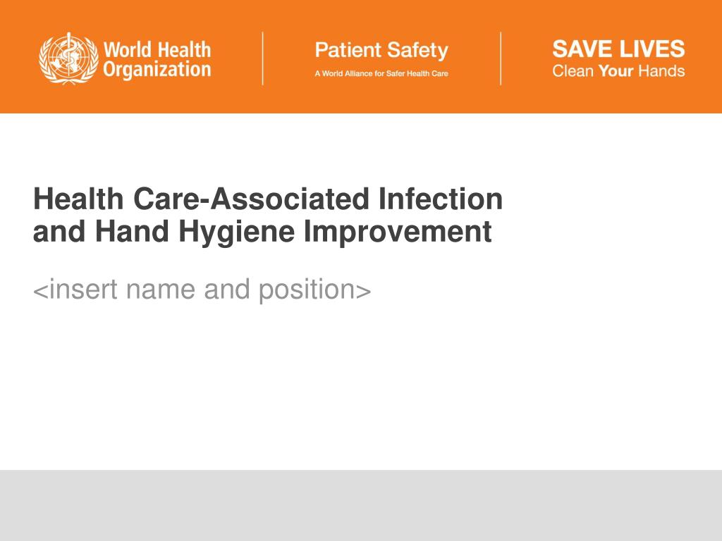 health care associated infection and hand hygiene improvement l.