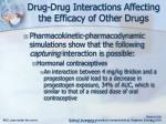 drug drug interactions affecting the efficacy of other drugs