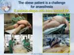 the obese patient is a challenge for anaesthesia if android shape with intra visceral fat