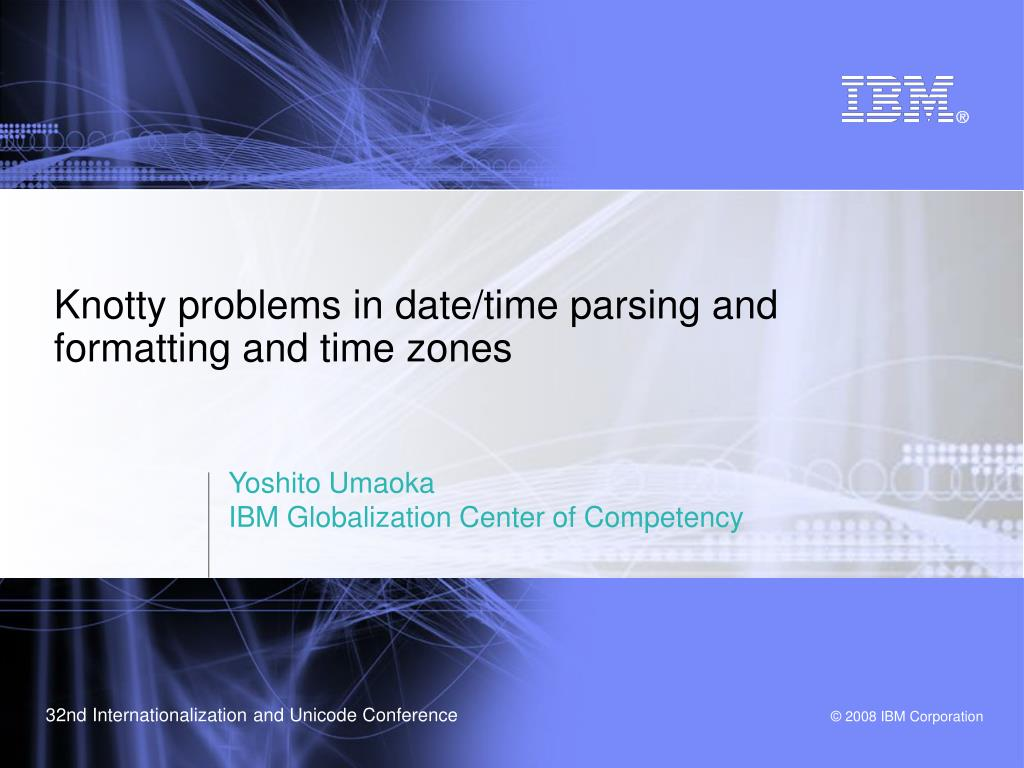 knotty problems in date time parsing and formatting and time zones l.