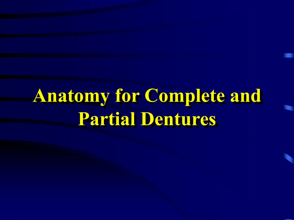 anatomy for complete and partial dentures l.