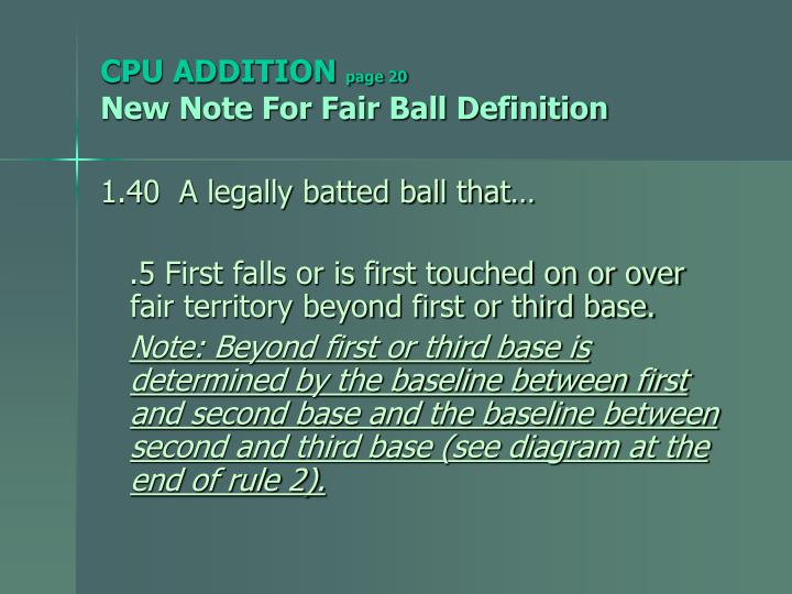 Cpu addition page 20 new note for fair ball definition