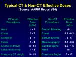 typical ct non ct effective doses source aapm report 96
