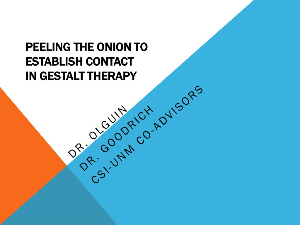 peeling the onion to establish contact in gestalt therapy l.