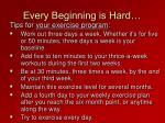 every beginning is hard