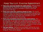 keep your a m exercise appointment