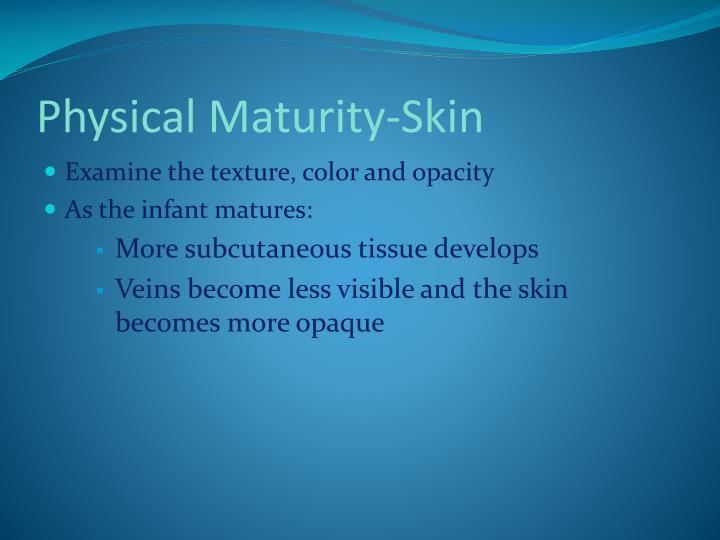 Physical Maturity-Skin