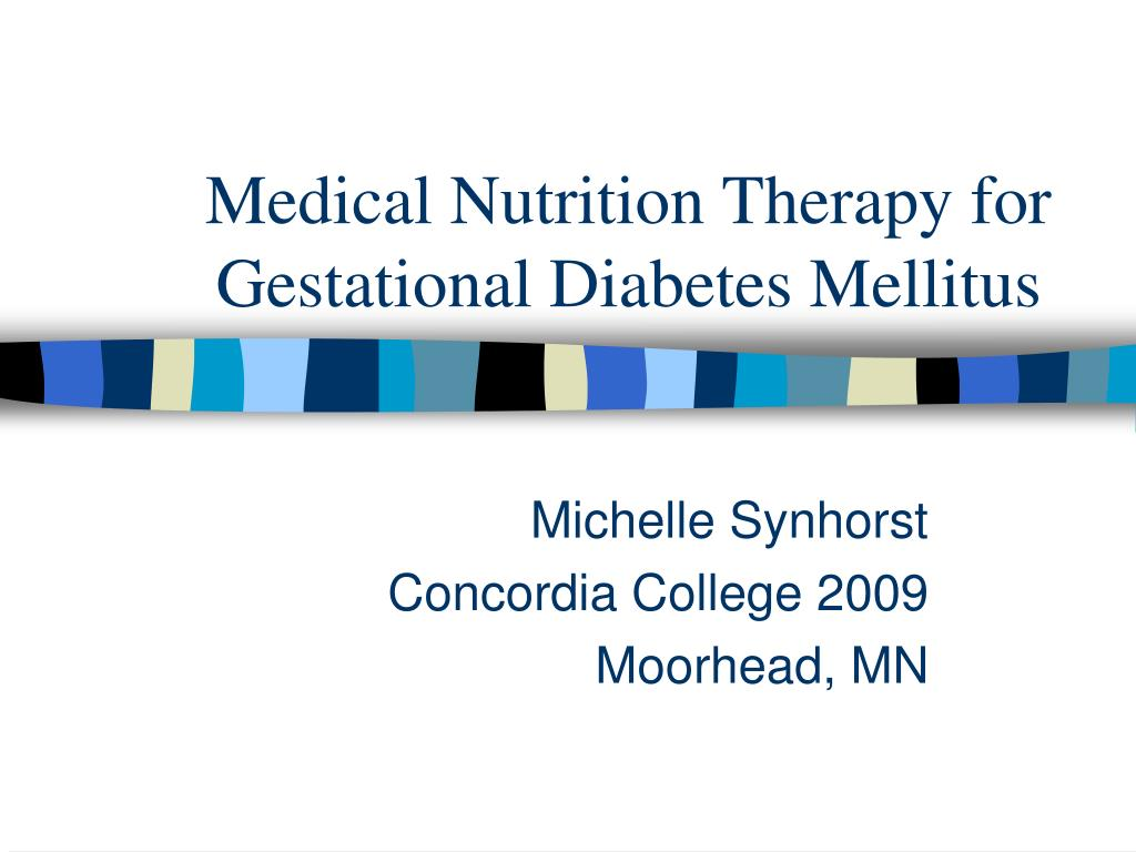 medical nutrition therapy for gestational diabetes mellitus l.