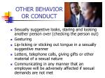 other behavior or conduct