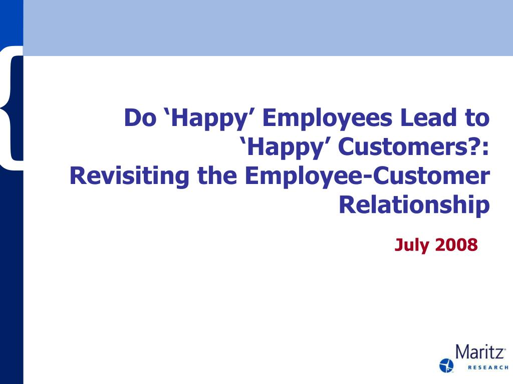 do happy employees lead to happy customers revisiting the employee customer relationship l.