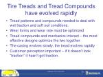tire treads and tread compounds have evolved rapidly