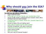 why should you join the sia