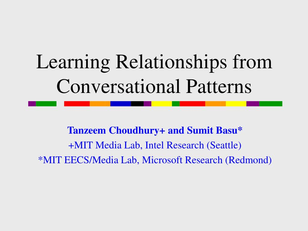 learning relationships from conversational patterns l.