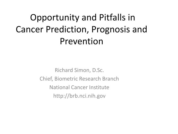 opportunity and pitfalls in cancer prediction prognosis and prevention n.