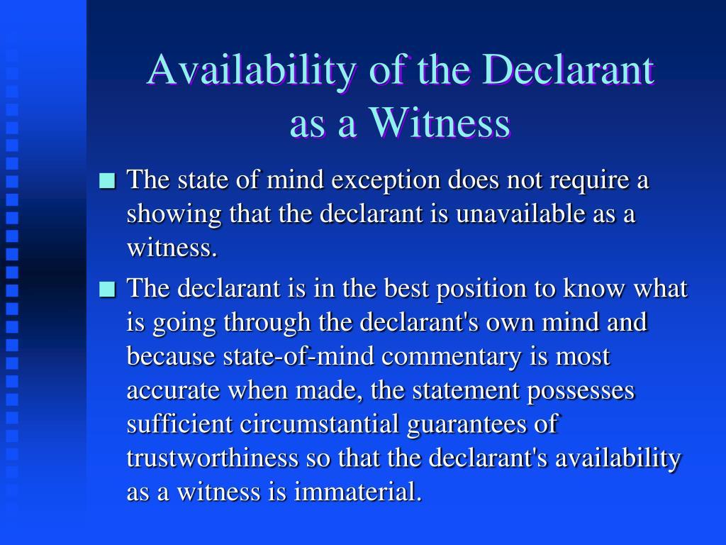 Availability of the Declarant