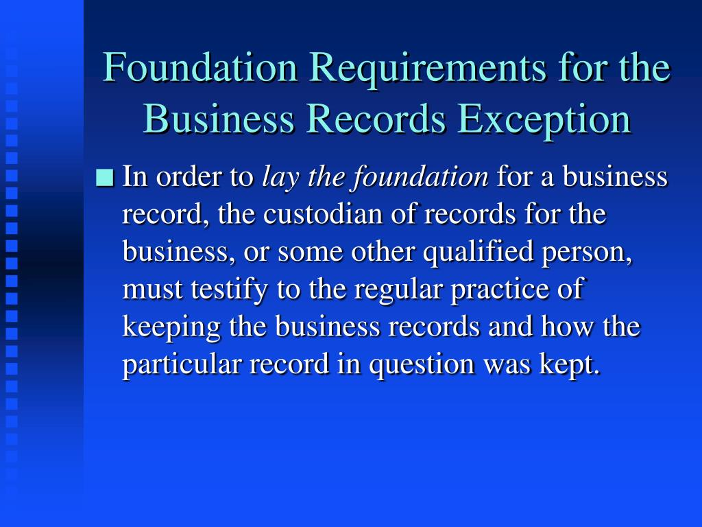 Foundation Requirements for the Business Records Exception
