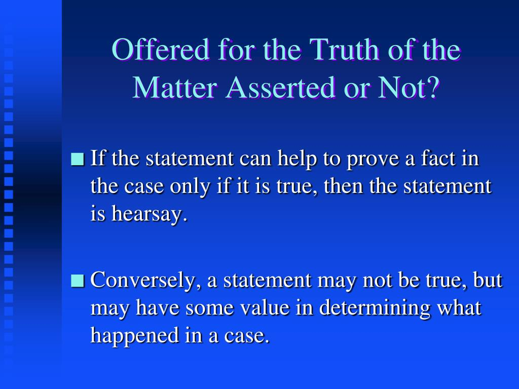 Offered for the Truth of the Matter Asserted or Not?