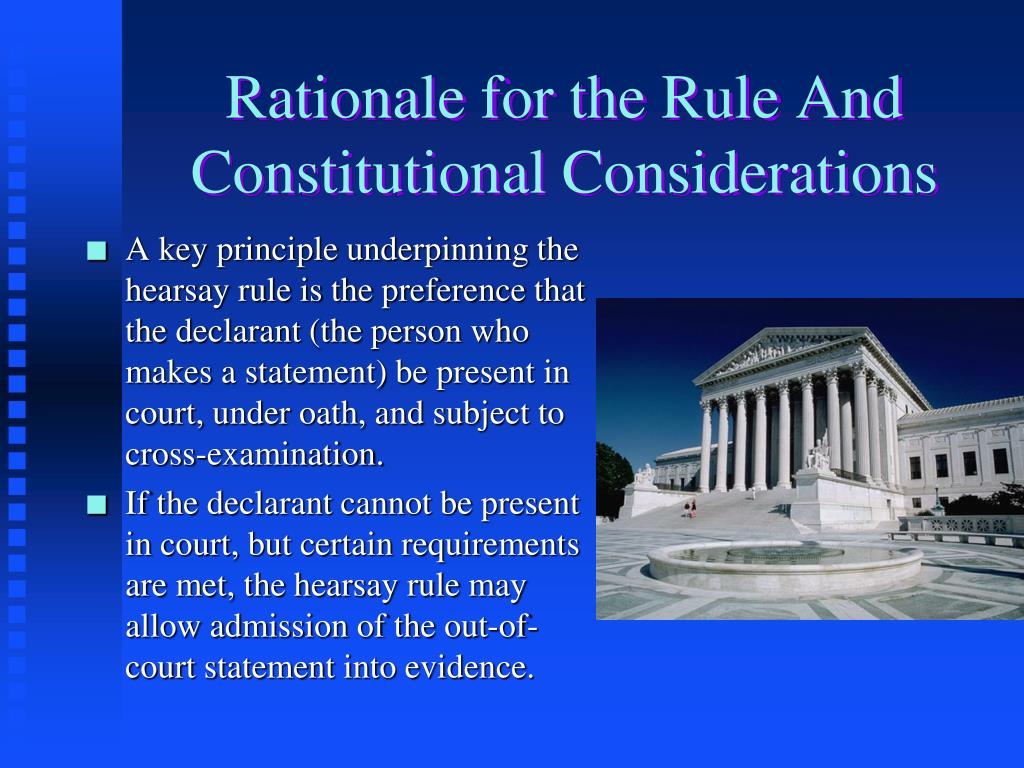 Rationale for the Rule And Constitutional Considerations