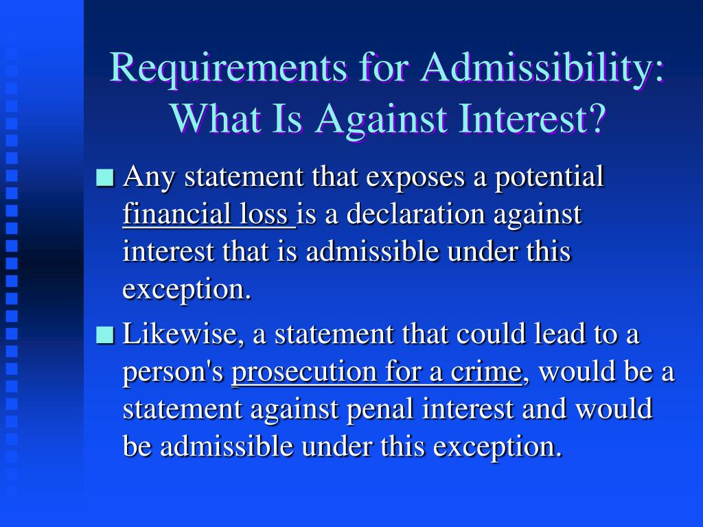 Requirements for Admissibility: What Is Against Interest?