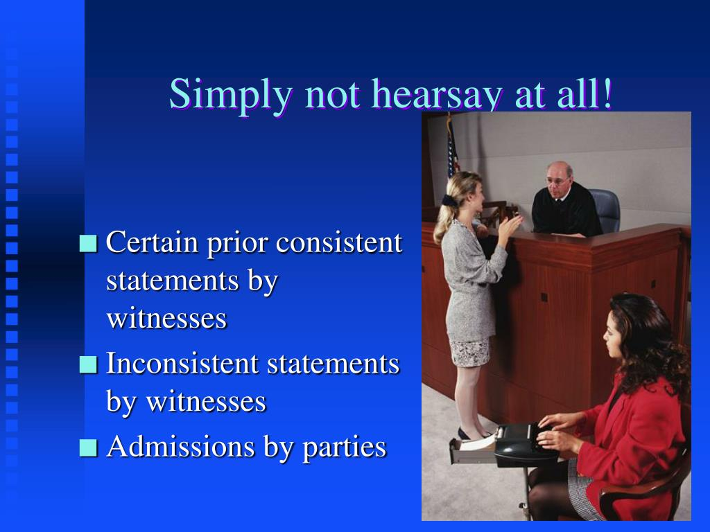 Simply not hearsay at all!