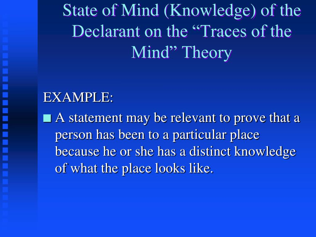 """State of Mind (Knowledge) of the Declarant on the """"Traces of the Mind"""" Theory"""