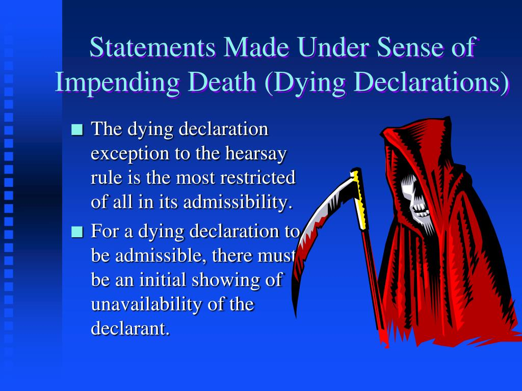 Statements Made Under Sense of Impending Death (Dying Declarations)