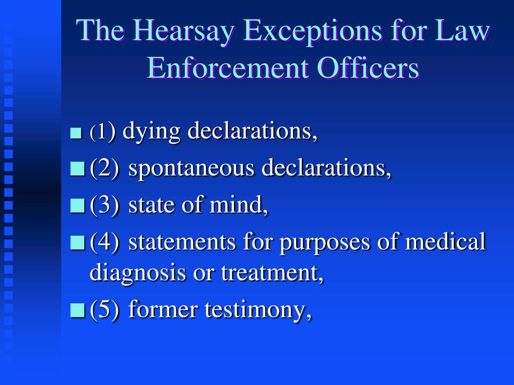 The Hearsay Exceptions for Law Enforcement Officers