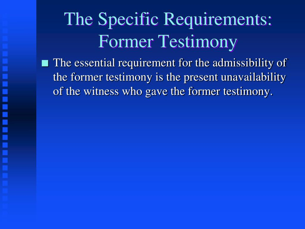 The Specific Requirements: Former Testimony