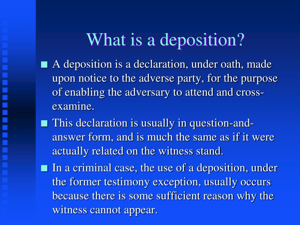 What is a deposition?