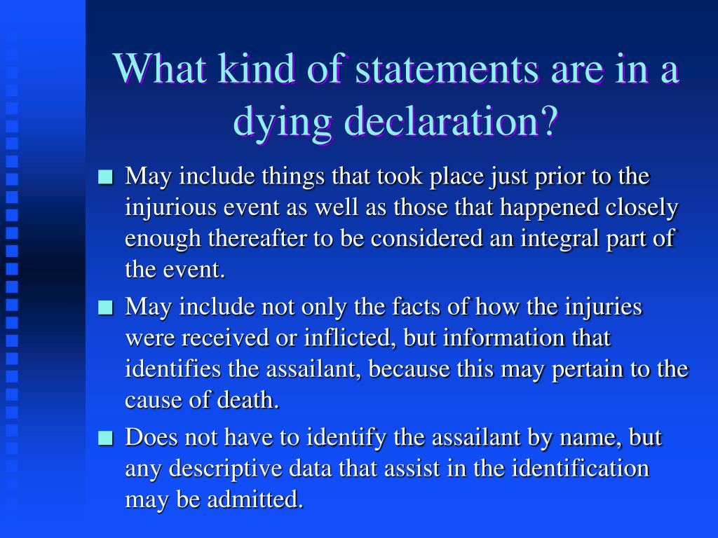 What kind of statements are in a dying declaration?