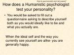 how does a humanistic psychologist test your personality