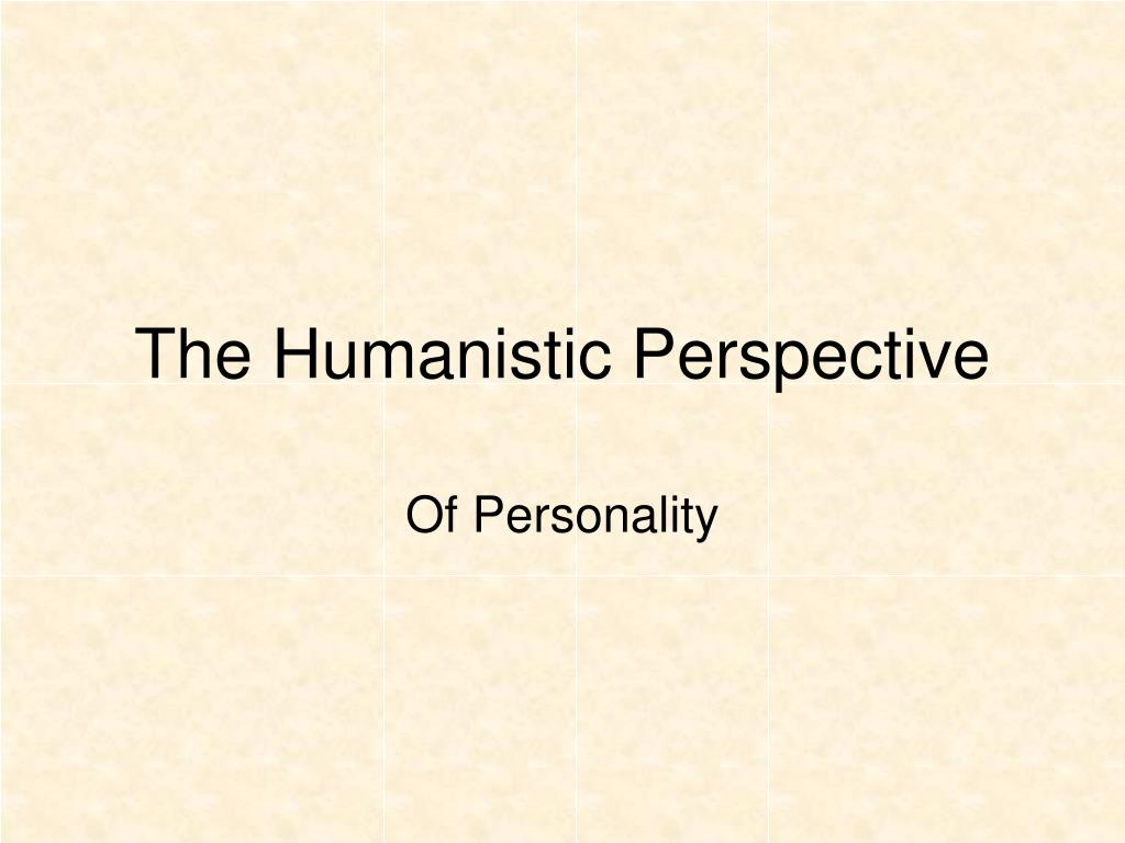 the humanistic perspective l.