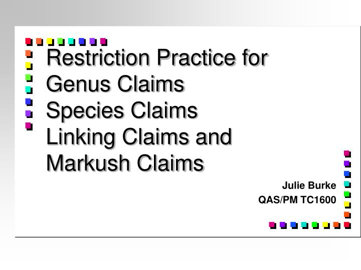 restriction practice for genus claims species claims linking claims and markush claims n.