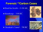 forensic 14 carbon cases