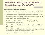 wedi npi hearing recommendation extend dual use period only1