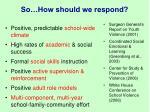 so how should we respond
