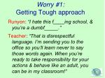 worry 1 getting tough approach