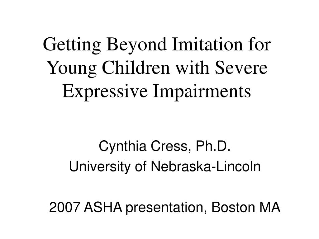 getting beyond imitation for young children with severe expressive impairments l.
