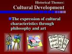 historical themes cultural development
