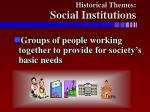 historical themes social institutions
