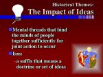 historical themes the impact of ideas