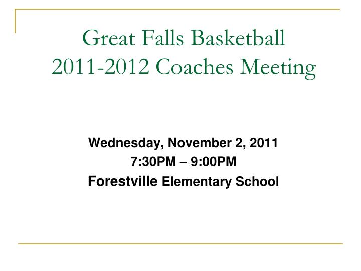 great falls basketball 2011 2012 coaches meeting n.