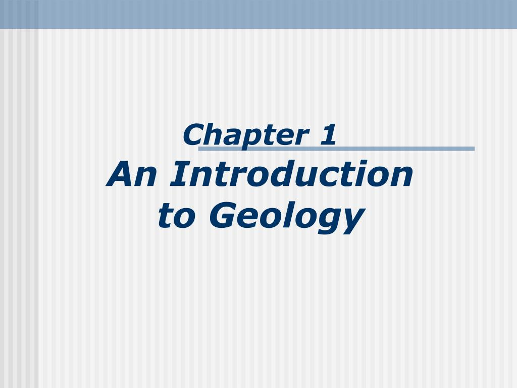 chapter 1 an introduction to geology l.