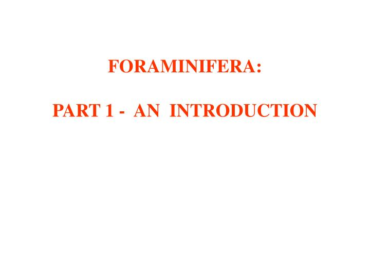 foraminifera part 1 an introduction n.