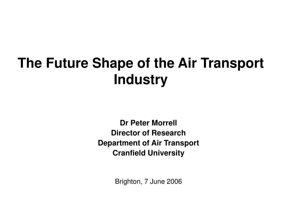 the future shape of the air transport industry l.