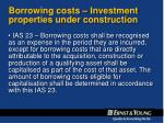 borrowing costs investment properties under construction