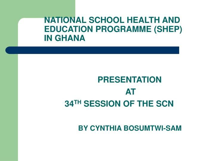 presentation at 34 th session of the scn by cynthia bosumtwi sam n.